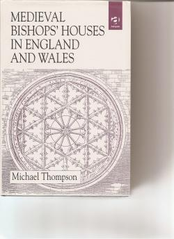 Medieval Bishop's Houses in England and Wales.: Thompson, Michael.