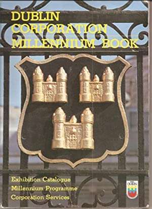 Dublin Corporation Millennium Book. Featuring Exhibition Catalogue. Millenium Programme. ...