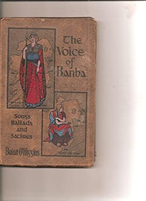 The Voice of Banba. Songs, Ballads and Satires.: O'Higgins, Brian.: