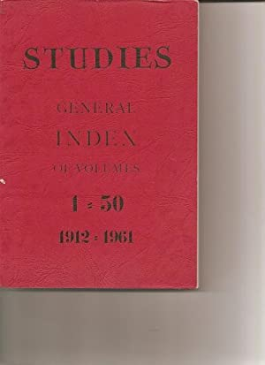 Studies. An Irish Quarterly Review. General Index of Volumes 1-50. 1912-1961.