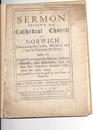 A Sermon preach'd in the Cathedral Church of Norwich concerning the Causes, Mischiefs and ...