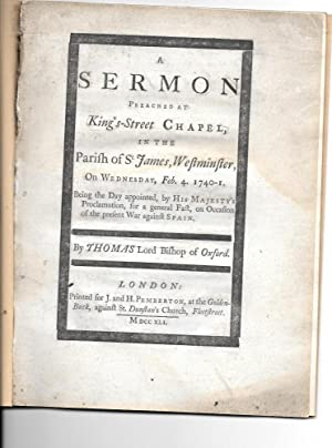 A Sermon preached at King's -Street Chapel, Wednesday, Feb. 4. 1740-1.on the present war ...