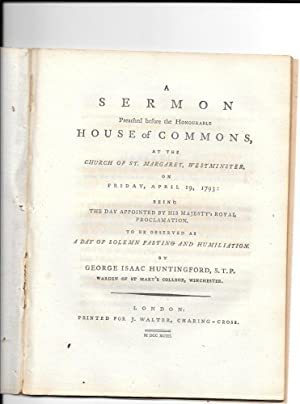 A Sermon preached before the honourable House of Commons, at the Church of St. Margaret, ...