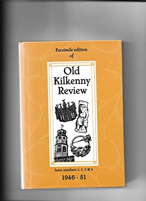 Facsimile Edition of Old Kilkenny Review. Issue Numbers 1, 2, 3, & 4. 1946-51.