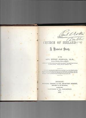 The Church of Ireland: A Historical Sketch.: Sedddall, Rev. Henry.: