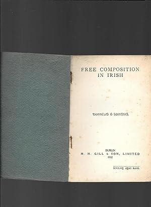 Free Composition in Irish.: O Loinghsigh, Donnchadh [ Denis M. Lynch] [Professor of Irish, ...