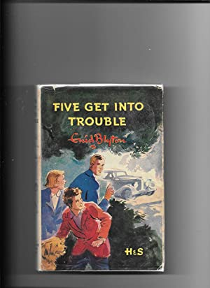 Five get into Trouble.: Blyton, Enid.: