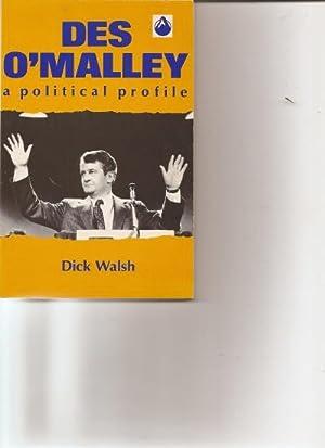 Des O'Malley a Political Profile.: Walsh, Dick.