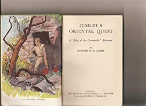 """Gimlet's Oriental Quest. A """"King of the: Johns, Captain W.E.[1893-1968].:"""