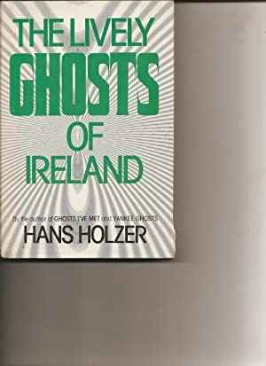 The Lively Ghosts of Ireland.: Holzer, Hans.: