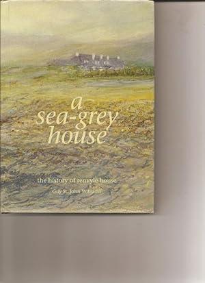 A Sea-Grey House. The History of Renvyle House.: Williams, Guy St. John.: