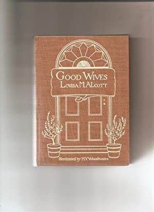Good Wives.: Alcott, Louisa M.: