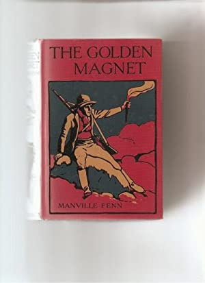 The Golden Magnet. A Tale of the Land of the Incas.: Fenn, Manville.:
