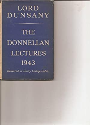 The Donnellan Lectures 1943. Delivered at Trinity College Dublin on March 2nd, 3rd & 4th.: ...