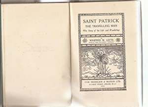 Saint Patrick the Travelling Man. The Story of his Iife and Wanderings.: Letts, Winifred M, [ 1882-...