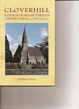 Cloverhill: a Church of Ireland Parish in: Cherry, Jonathan.: