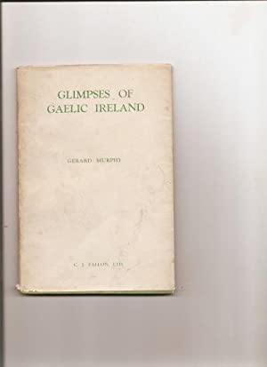 Glimpses of Gaelic Ireland. Two Lectures.: Murphy, Gerard.: