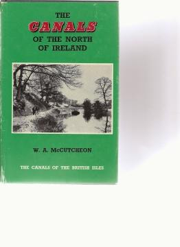 The Canals of the North of Ireland.: McCutcheon, W.A.