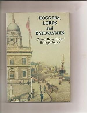 Hoggers, Lords and Railwaymen. A History of the Custom House Docks, Dublin.: O'Carroll, Derval and ...