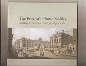 The Provost's House Stables: Building & Environs, Trinity College, Dublin.: Scott, Yvonne ...