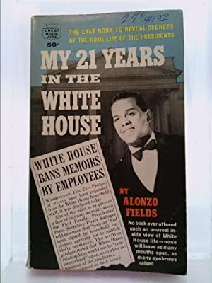 My 21 Years in the White House: FIELDS, ALONZO