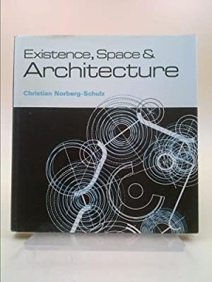 Existence, Space and Architecture: Norberg-Schulz, Christian