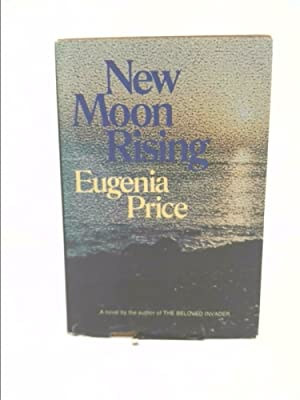 New Moon Rising.[Novel with its setting on: Eugenia(1916-1996) Price