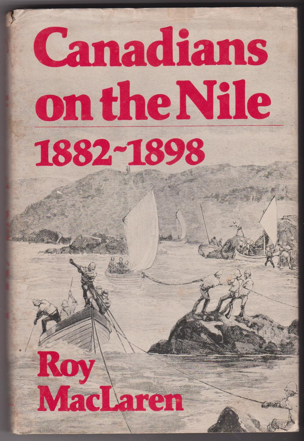 Canadians on the Nile, 1882-1898: Being the adventures of ...