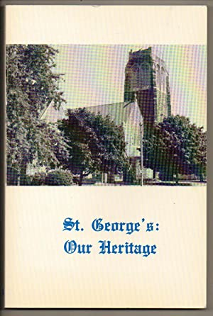 St. George's; Our Heritage A History of: Rose, Kathleen M.