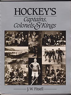 Hockey's Captains Colonels and Kings: Fitsell, J. Williams