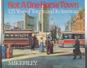 Not A One-Horse Town 125 years of: Mike Filey