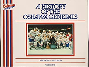 A History of the Oshawa Generals Volume: Babe Brown &