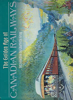 The Golden Age of Canadian Railways: Bruce Clement Cooper
