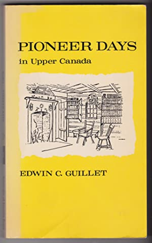 Pioneer Days in Upper Canada: Guillet, Edwin C