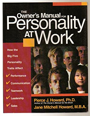The Owner's Manual for Personality at Work: Howard, Pierce J.
