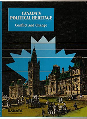 Canada's Political Heritage Conflict and Change: Baldwin, Douglas and Emily Odynak