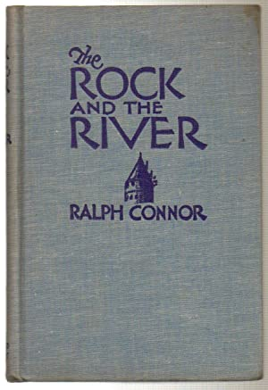 The Rock and The River A Romance: Connor, Ralph