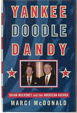 Yankee Doodle Dandy Brian Mulroney and the American agenda