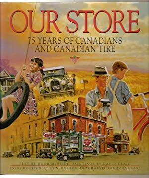 Our Store : Seventy-Five Years of Canadian: McBride, Hugh; Canadian