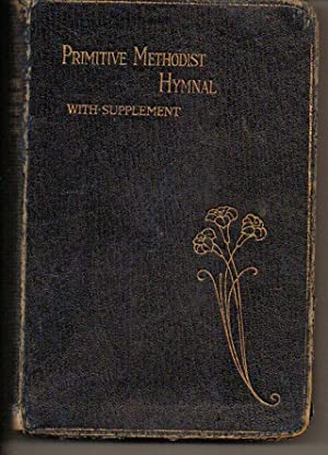 The Primitive Methodist Hymnal with supplement