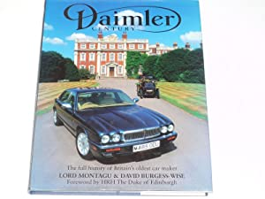 Daimler Century : The Full History Of: Lord Montagu &