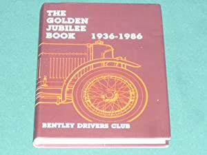 Golden Jubilee Book 1936-1986 : The (Bentley)