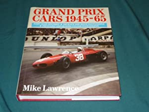 Grand Prix Cars 1945 - 1965: Mike Lawrence