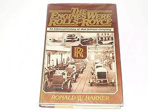 Engines Were Rolls Royce : The: Ronald W Harker