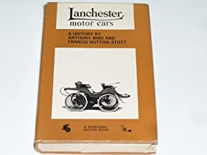 Lanchester Motor Cars : A History: Anthony Bird &