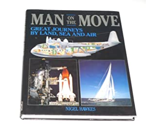 Man on the Move.Great Journeys by Land, Sea and Air.