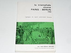 La Triomphale Course PARIS - BERLIN 1901: Jean Robert Dulier