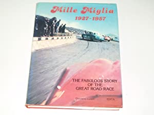 Mille Miglia 1927 - 1957 . The Fabulous Story Of The Great Road Race