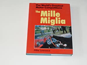 The Mille Miglia . The Wolrd's Greatest Motor Competitions
