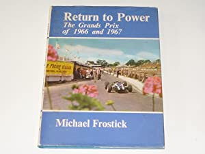 Return to Power The Grands Prix of: Michael Frostick
